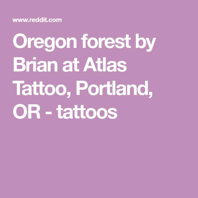 Atlas Tattoo Portland Oregon: Oregon Forest By Brian At Atlas Tattoo, Portland, OR