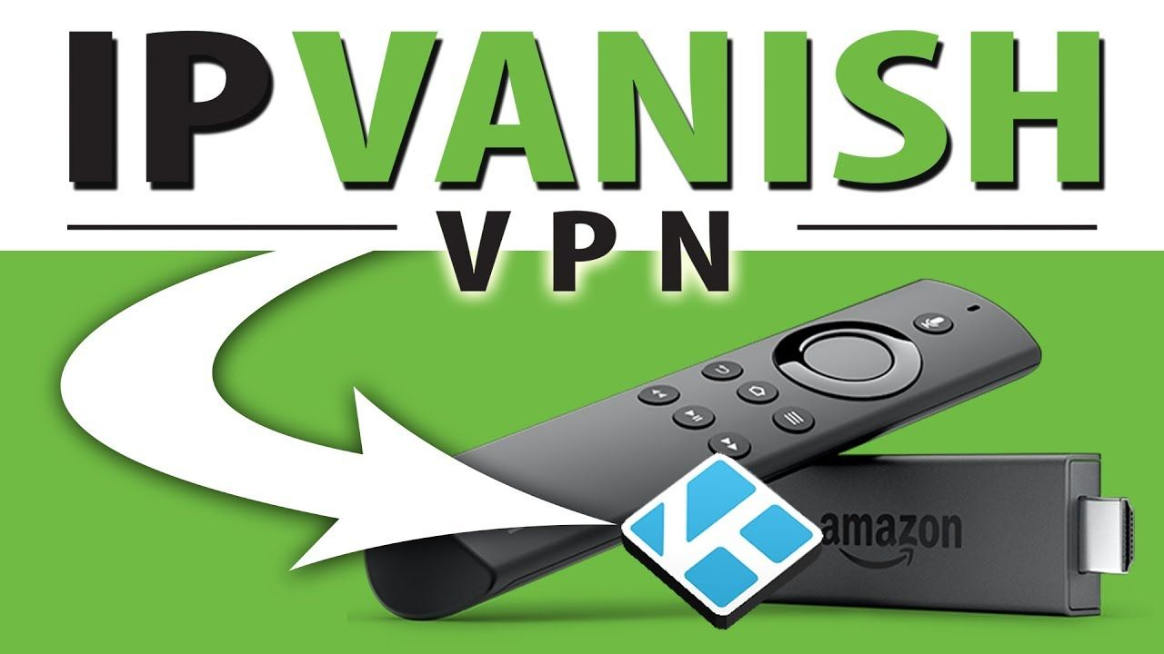 IPVANISH VPN FOR AMAZON FIRESTICK & FIRE TV EASY INSTALL