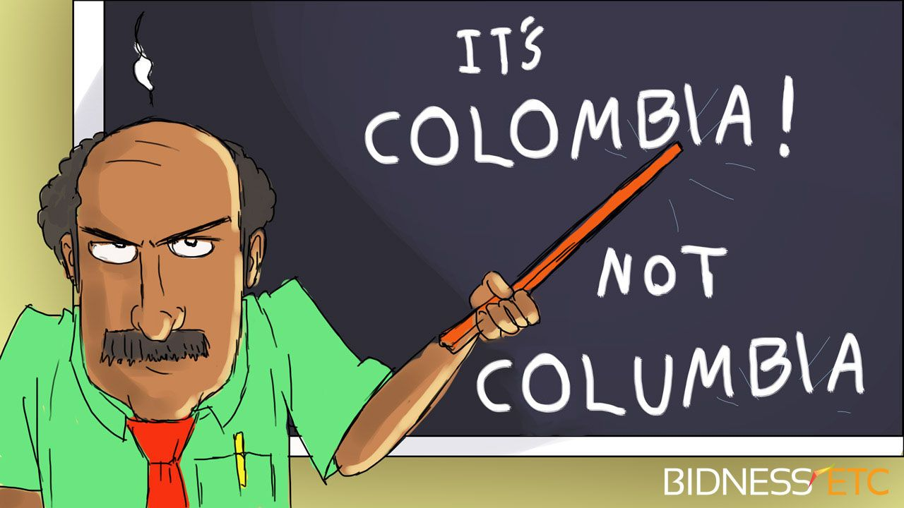 70f6e9398c3cdf13a968d156a8041b7a it's colombia not columbia people get it right funny