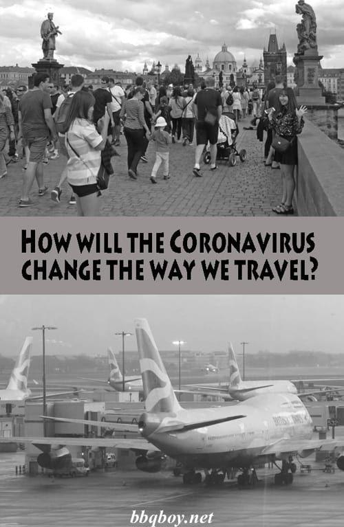 How will the coronavirus change the way we travel? Some thoughts #bbqboy #Coronavirus #travel