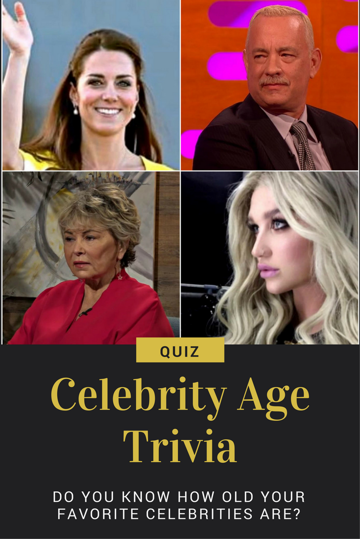 99 Of People Can T Guess All The Ages Of These Famous Celebrities Can You Celebrities Famous Celebrities Famous