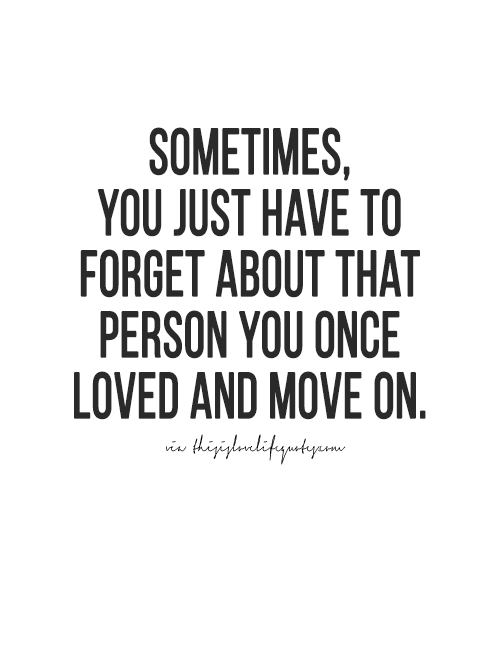 how to forget someone you once loved