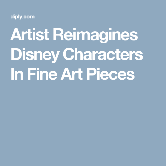Artist Reimagines Disney Characters In Fine Art Pieces