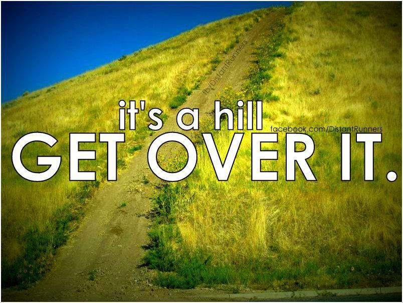 And I do! Hills are tough but make you stronger!