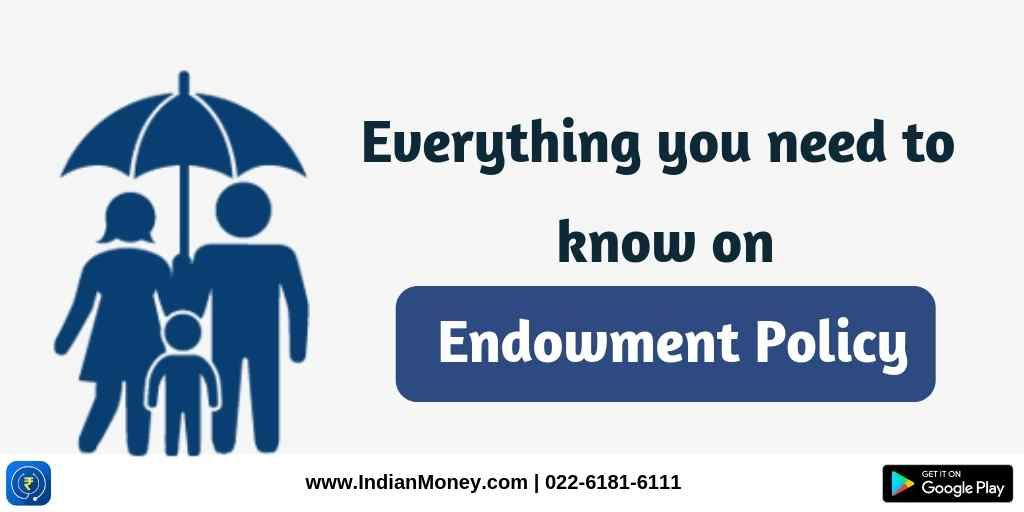 Everything You Need To Know About Endowment Policy Need To Know