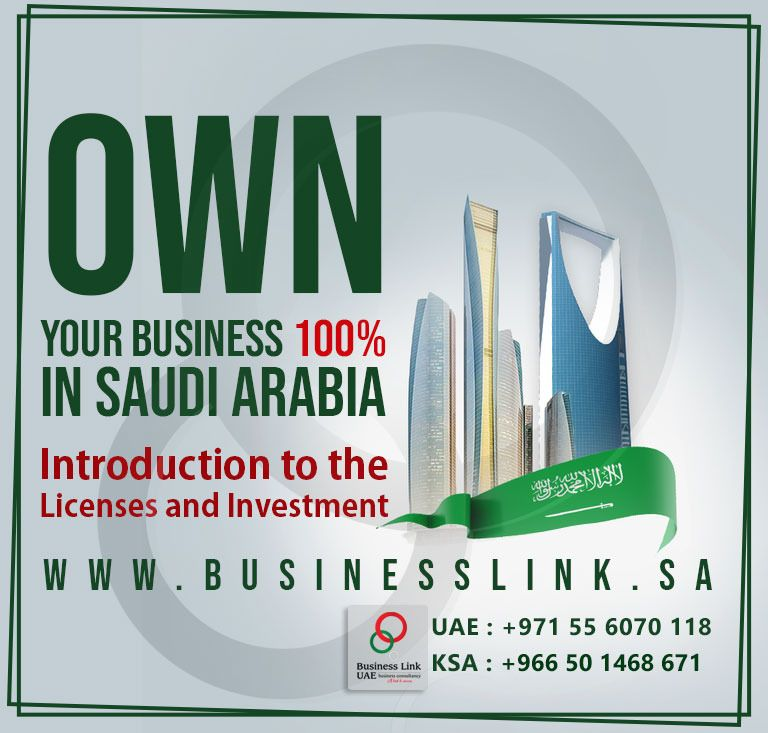 Own Your 100 Business In Saudi Arabia With A Complete Guide To Licenses And Investments In Ksa In 2021 Investing Business Business Company