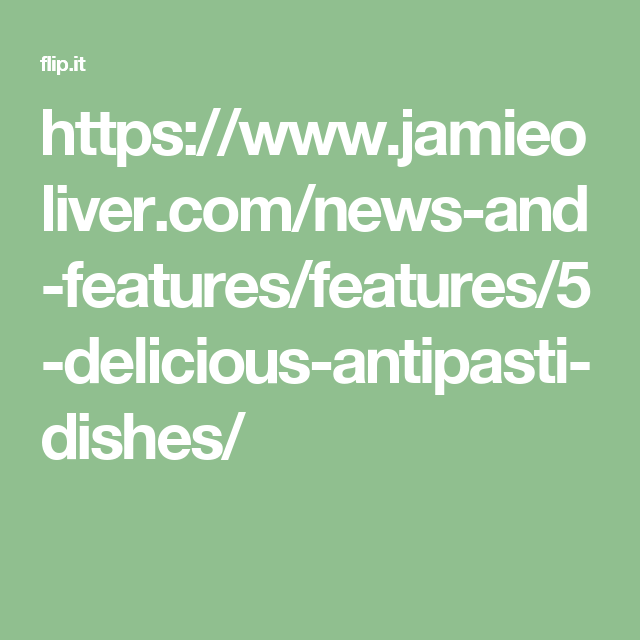 Https Www Jamieoliver Com News And Features Features 5 Delicious Antipasti Dishes Macro