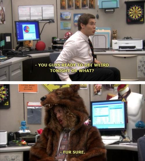 Fur Sure Workaholics Workaholics Funny Tv