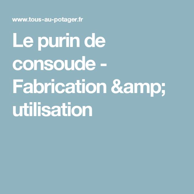 Le purin de consoude - Fabrication & utilisation
