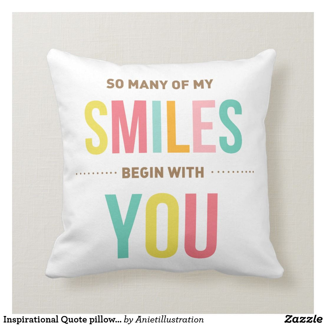 Inspirational Quote Pillow Love Smiles Pillow Quotes Pillows Inspirational Quotes
