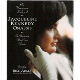 The Uncommon Wisdom Of Jacqueline Kennedy Onassis. I really really want this book