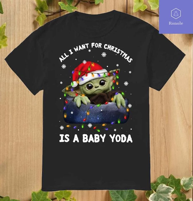 All I Want For Christmas Is A Baby Yoda T Shirt Top Xmas Gifts Yoda T Shirt Xmas Gifts