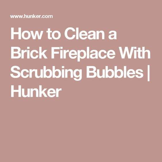How To Clean A Brick Fireplace With Scrubbing Bubbles Brick