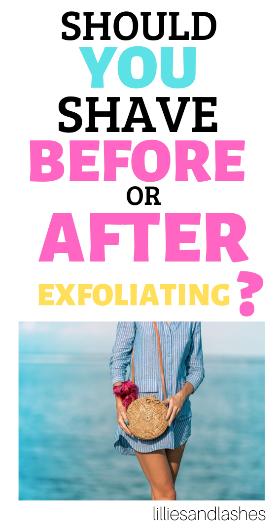 Should You Shave Before Or After Exfoliating The Secret To Smooth Legs In 2020 Exfoliate Legs Botanics Skin Care