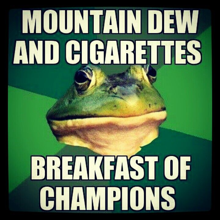 Mountain Dew And Cigarettes Words Images Pinterest