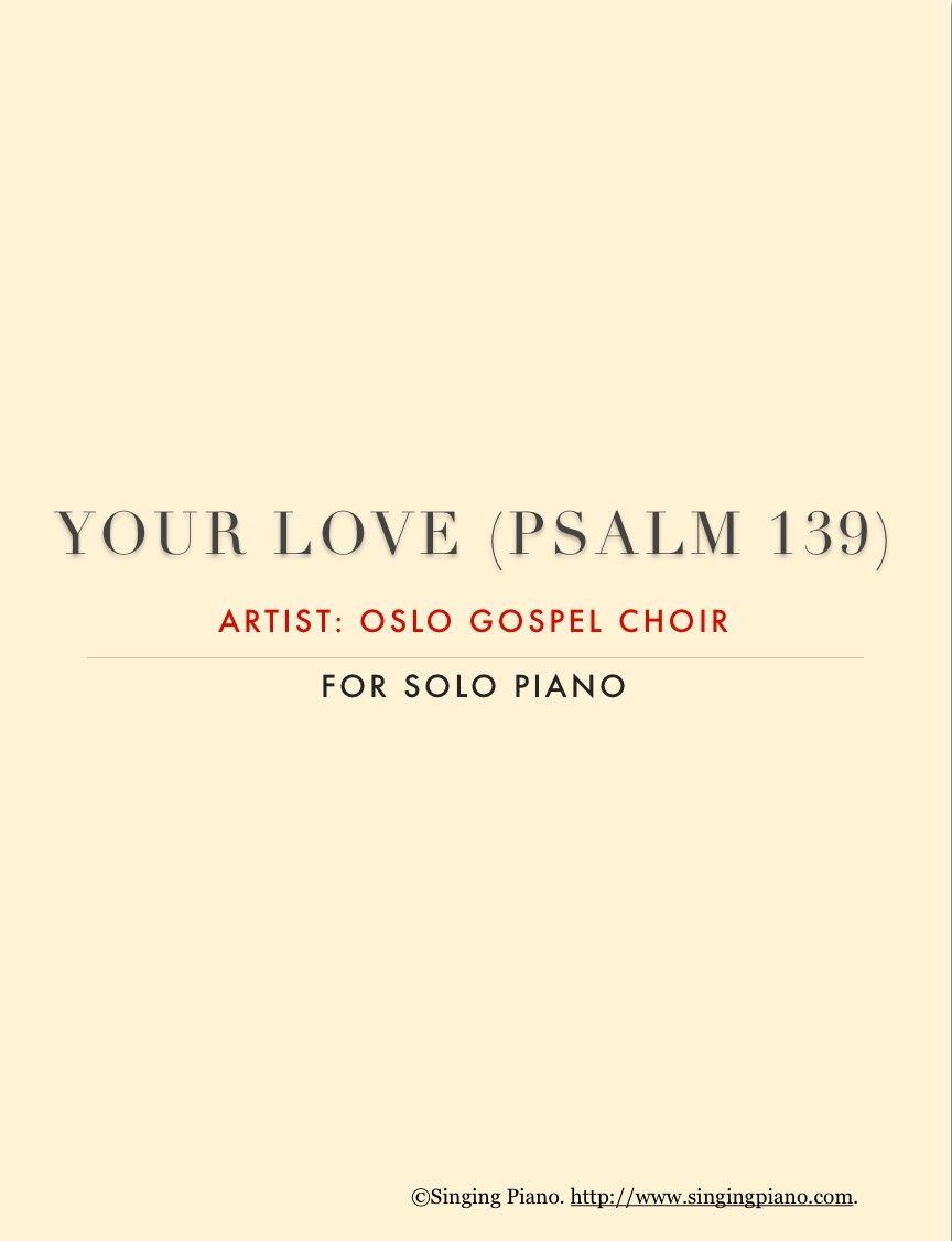 Your Love (Psalm 139) - Oslo Gospel Choir - Sheet Music for