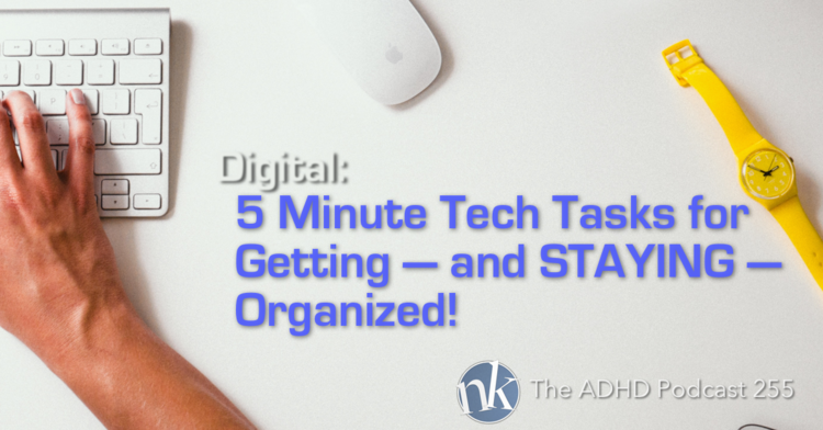 255 5 Minute Tech Tasks for Getting — and STAYING