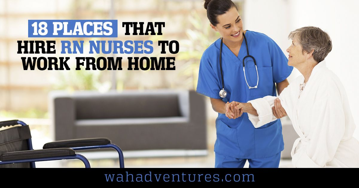 50 Places That Hire RN Nurses to Work From Home in 2020