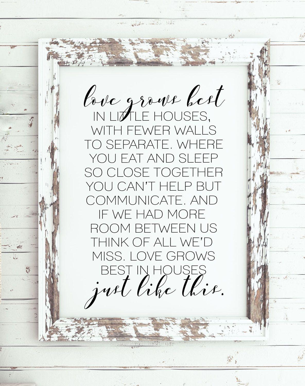 Love Grows Best In Little Houses Print Love Grows Best Sign Home Decor Little Houses Sign Love Grows Best Art Wall Decor Chic Home Decor Decor Home Decor