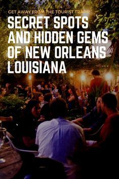 Secret spots and hidden gems in New Orleans that don't show up on every guidebook and