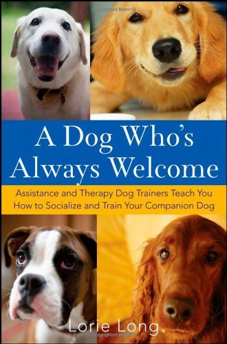 Bestseller Books Online A Dog Who S Always Welcome Assistance And