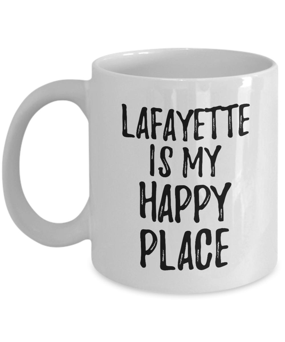 Lafayette Is My Happy Place Mug Traveler Gift Idea Missing