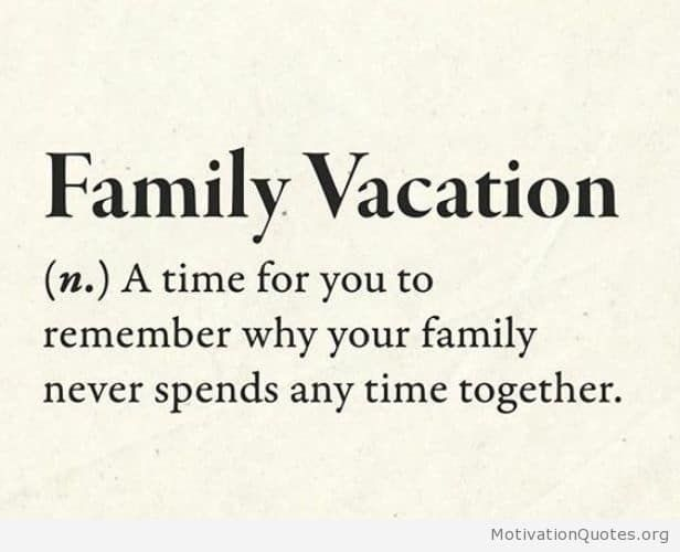 Image Result For Family Vacation Quotes Quotable Quotes Stuff