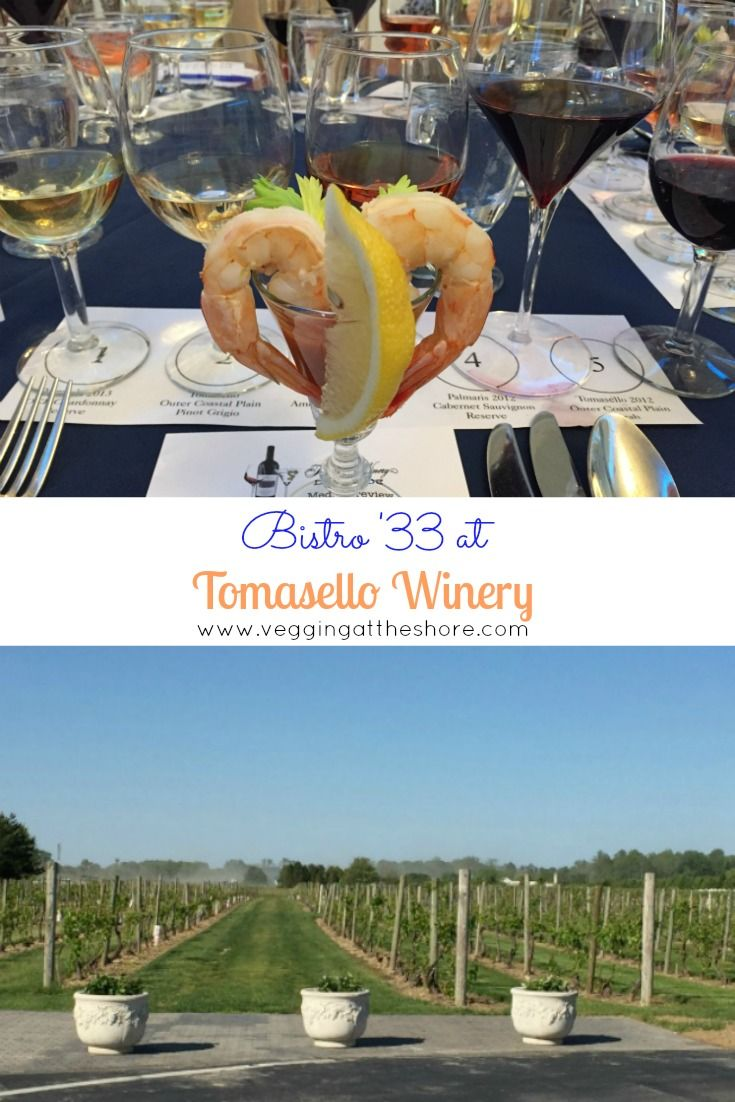 Bistro 33 Is The Restaurant At Tomasello Winery In Hammonton Nj