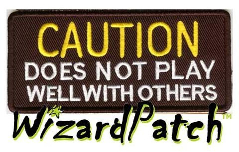 """CAUTION DOES NOT PLAY WELL WITH OTHERS Funny biker tag patch 4"""" wide"""
