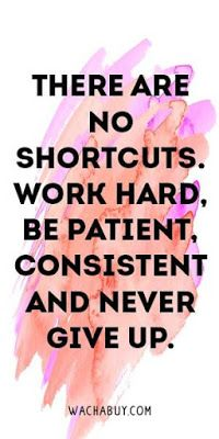 #Wednesday Wisdom - There Are No Shortcuts