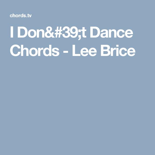 I Dont Dance Chords Lee Brice Music Pinterest Lee Brice