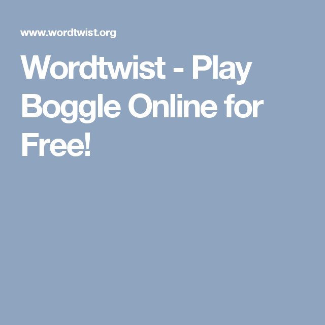 Wordtwist - Play Boggle Online for Free!