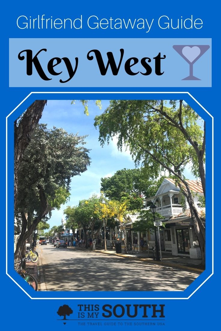 Girlfriend Getaway Guide to Key West Key west