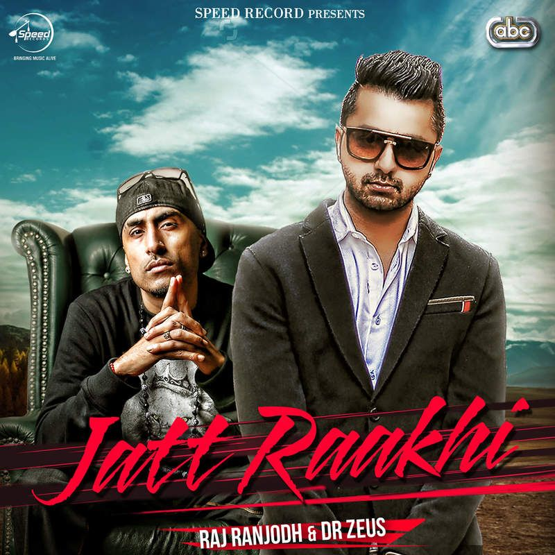 Free Download Jatt Raakhi Raj Ranjodh , Dr Zeus Mp3 Songs