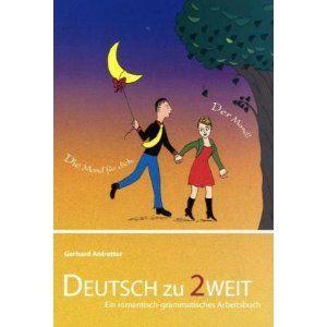 Deutsch zu zweit. Ein romantisch-grammatisches Arbeitsbuch für Deutsch als Fremdsprache - Gerhard Antretter