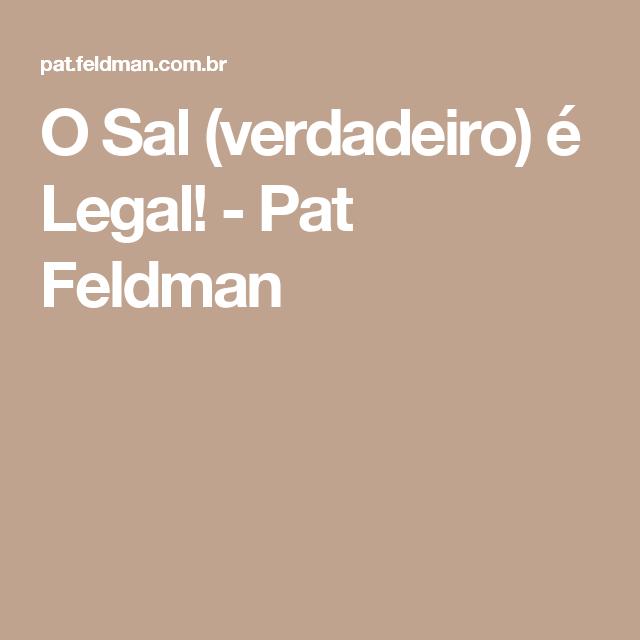 O Sal (verdadeiro) é Legal! - Pat Feldman