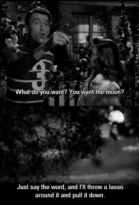 Jimmy Stewart You Want The Moon Just Say The Word And Ill Throw A