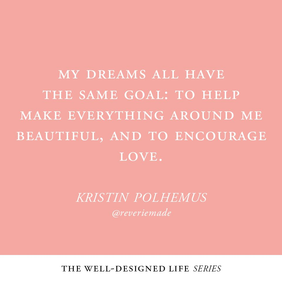 Well-Designed Life Series: Kristin Polhemus @reveriemade ...