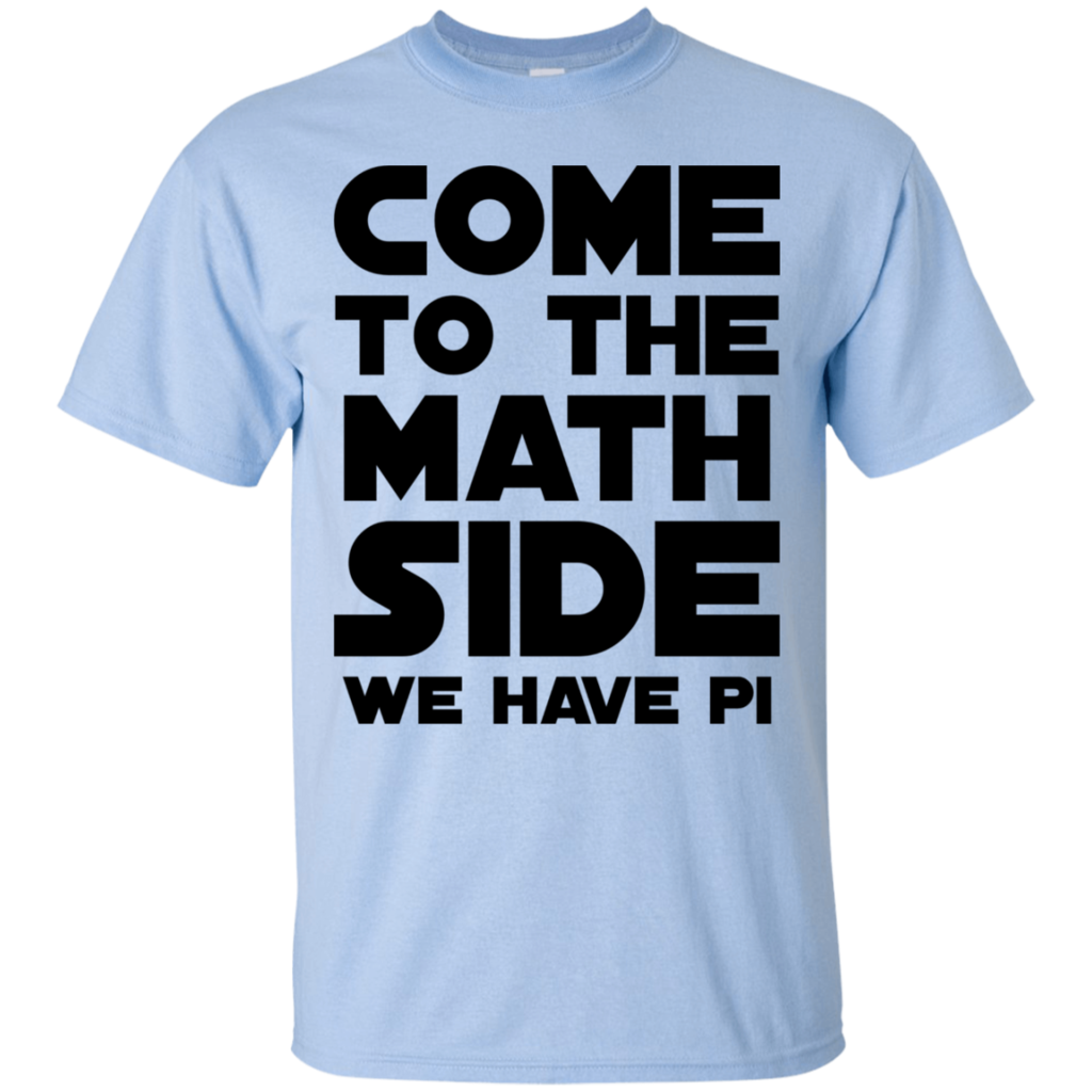 Come To The Math Side We Have Pi T Shirt Random Awesomeness Math