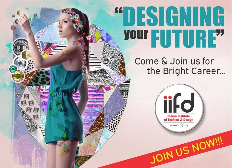 Designing Your Future Come Join Us For The Bright Career For Admission Process Call 91 9041766699 Or Visit Www Ii Fashion Designing Course Fashion Designing Institute Fashion Design