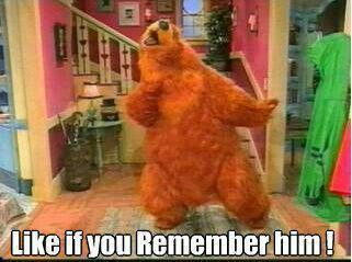 Awe Yay Bear in the Big Blue House Best of Disney tv (this is the 1st show my son would sit still and watch- when 16 mnths old-- he is 16 yrs NOW) what memories!!!