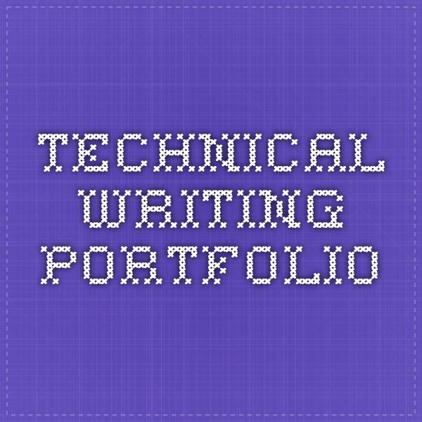 Technical Writing Portfolio Dyi Pinterest Technical writing