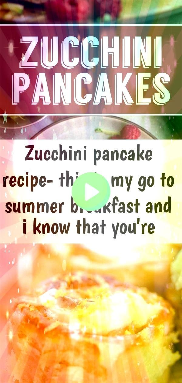 pancake recipe this is my go to summer breakfast and i know that youre going to love th 1 Zucchini Pancake Recipe this is my go to summer breakfast and I know that youre...