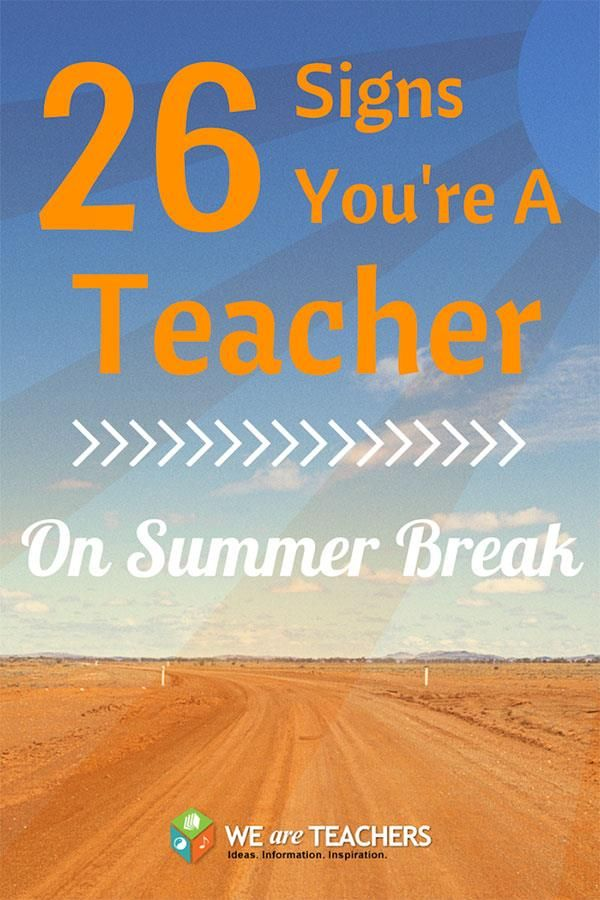 How to Know if You're a Teacher on Summer Break