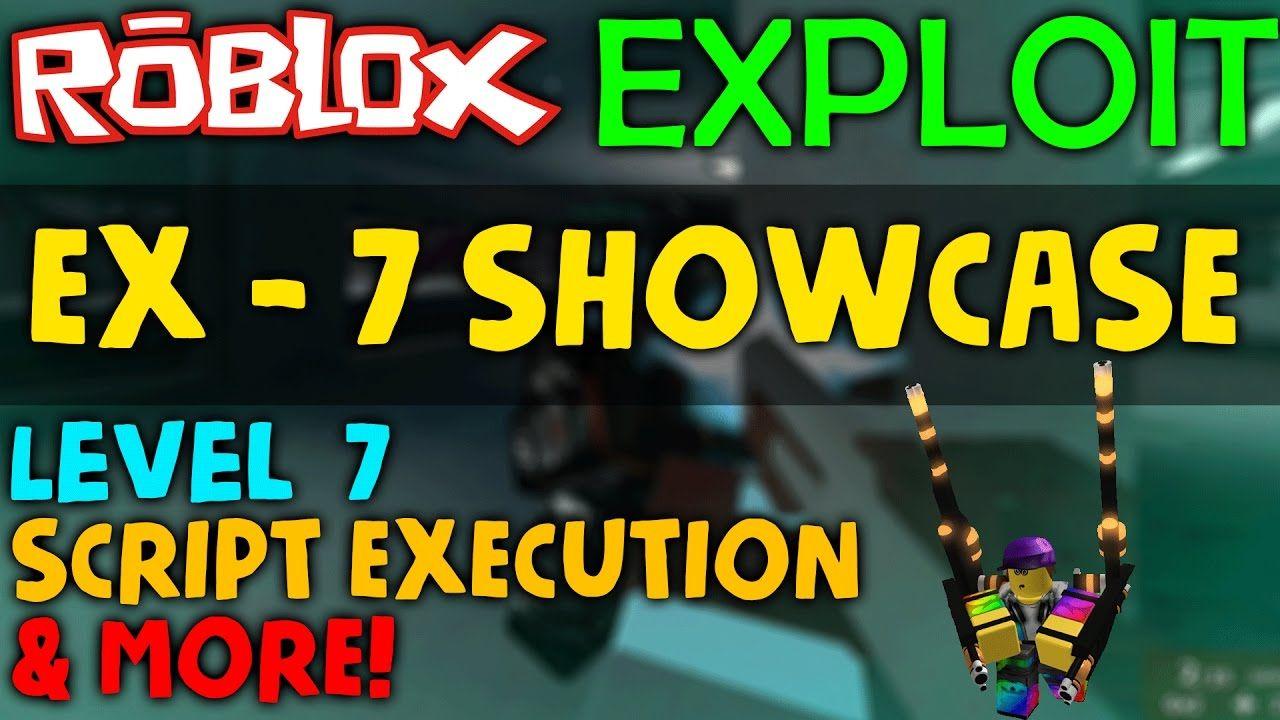 Roblox Exploit Hack Ex 7 Showcase Level 7 Auto - roblox level 7 script executor paid