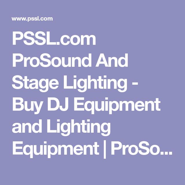 PSSL.com ProSound And Stage Lighting   Buy DJ Equipment And Lighting  Equipment | ProSound And Stage Lighting