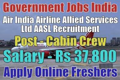 Air India AASL Recruitment 2019 for Cabin Crew Posts Apply