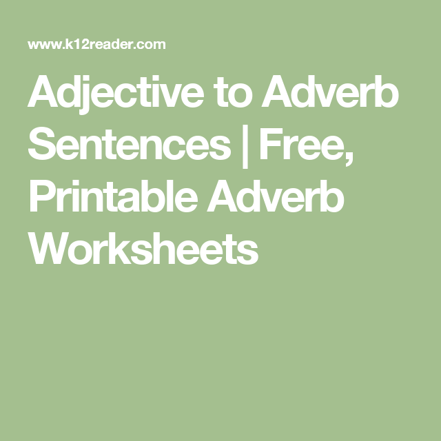 Adjective to Adverb Sentences | Free, Printable Adverb Worksheets ...