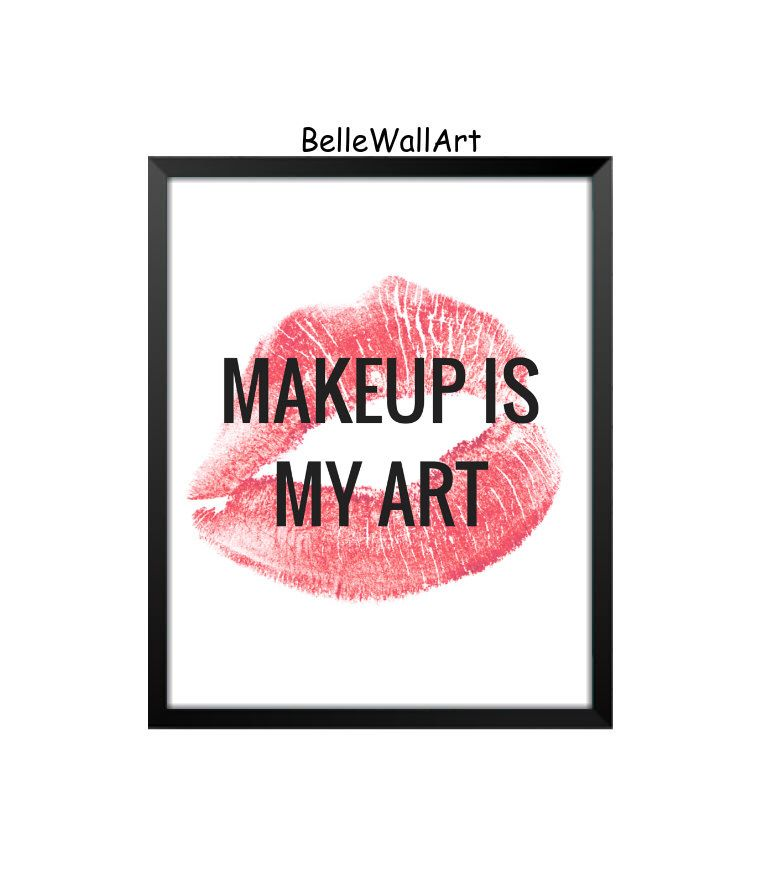 Makeup Is My Art Typography Art Black And White Quote Makeup Art Typographic Print Makeup Quotes Sim Makeup Artist Quotes Makeup Quotes Makeup Room Decor