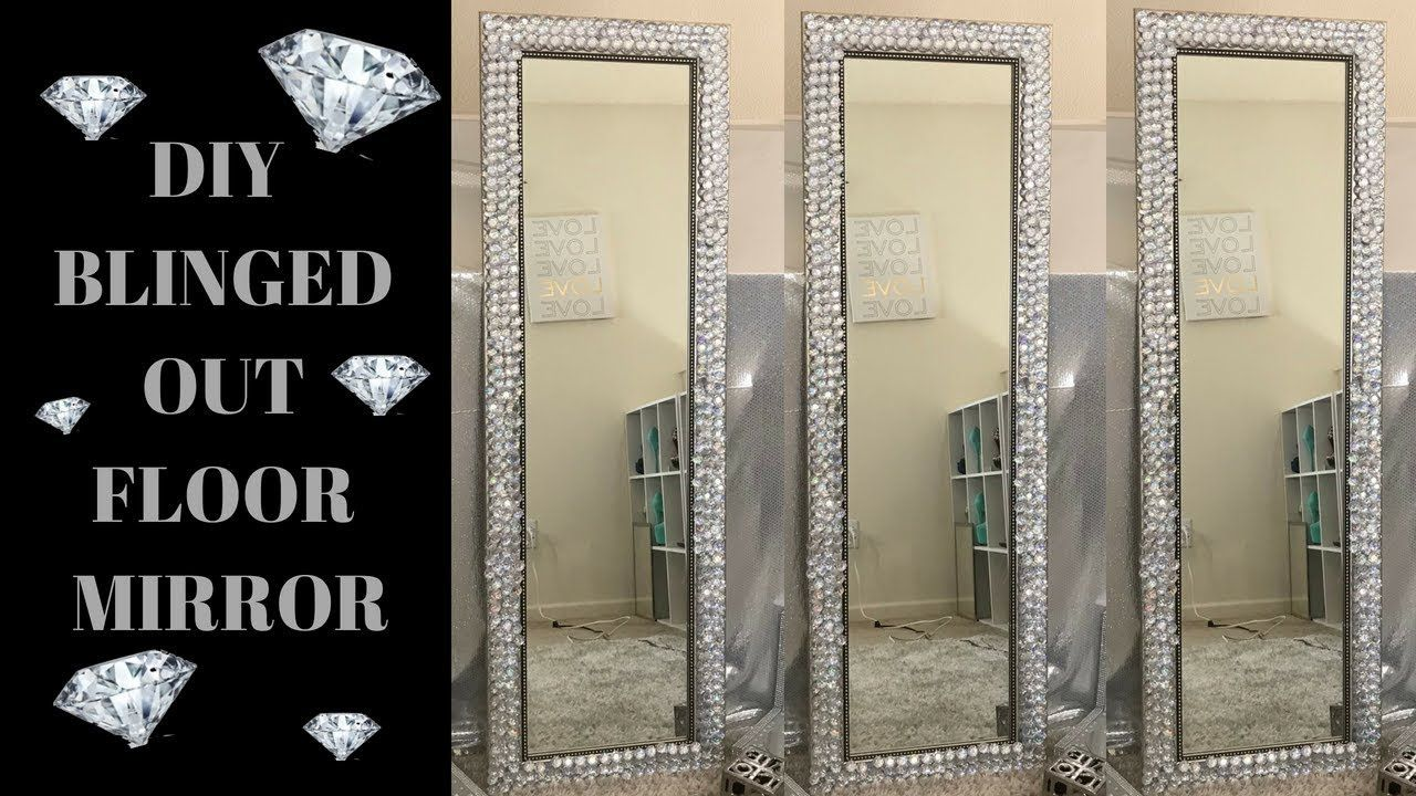 Diy Blinged Out Floor Mirror Youtube Mirror Frame Diy Diy Mirror Diy Floor Mirror